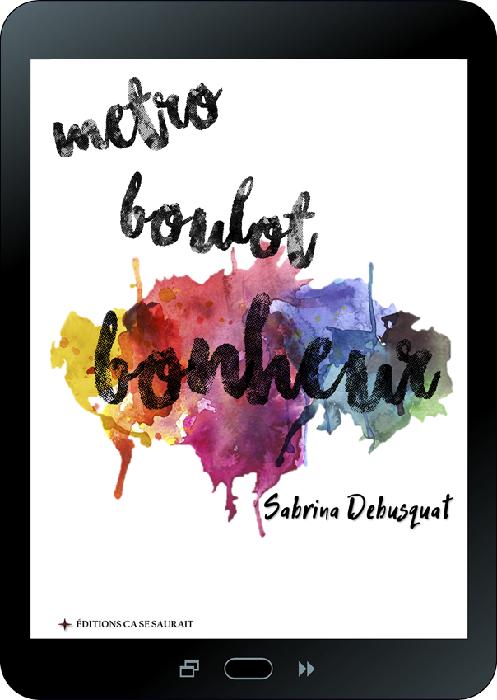 Ebook Métro, boulot... bonheur ! format tablette | 100 pages