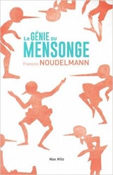 Le Génie du mensonge de François Noudelmann [interview]