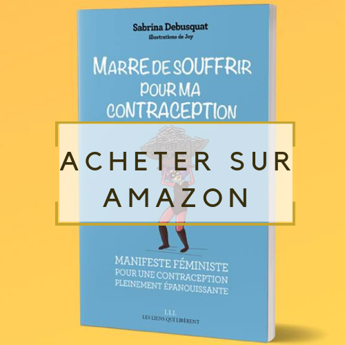 Marre souffrir contraception debusquat
